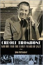 """John McCusker, a photographer for the Times-Picayune of New Orleans, has published """"Creole Trombone: Kid Ory and the Early Years of Jazz"""" with the University Press of Mississippi. Ory performed with Louis Armstrong and King Oliver, was part of the first African American New Orleans jazz recordings and is the composer of the jazz standard """"Muskrat Ramble."""" McCusker was part of the team that shared the 2006 Pulitzer Prize for Journalism for covering Hurricane Katrina."""