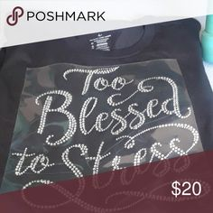 Rhinestone T-shirt Rhinestone T Shirt  Too Blessed to stress Tops Tees - Short Sleeve