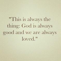 God is ALWAYS Good! ~~