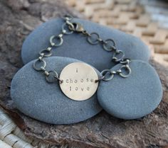 Give yourself permission to take a deep breath and think for a moment and then choose love today. :: i choose love . a hand stamped soul mantra bracelet