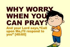Why worry when you can pray?  Qur'aanic verse  #Worry #Qur'aan #Pray #BadTimes