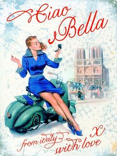 Vespa Ciao Bella Wall Signs Tin Sign - 30 x 40 cm Vintage Advertising Posters, Vintage Advertisements, Vintage Posters, Classic Vespa, Tin Signs, Wall Signs, Vespa Girl, Pin Up Posters, Free Frames