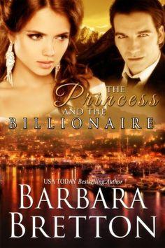 The Princess and the Billionaire (Billionaire Lovers - Book #2) by Barbara Bretton, http://www.amazon.com/dp/B00IFNRMFA/ref=cm_sw_r_pi_dp_sFJ.sb0Y3BC2N