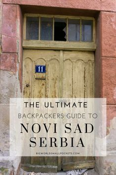 The Ultimate Backpackers Guide to Novi Sad, Serbia - Big World Small Pockets Travel Articles, Travel Advice, Travel Plan, Travel Tips, Travel Ideas, European Destination, European Travel, Best Places To Travel, Cool Places To Visit