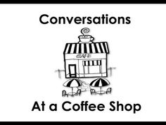 Conversations at a Coffee Shop. Easy English Conversation Practice. - Repinned by Chesapeake College Adult Ed. We offer free classes on the Eastern Shore of MD to help you earn your GED - H.S. Diploma or Learn English (ESL) . For GED classes contact Danielle Thomas 410-829-6043 dthomas@chesapeake.edu For ESL classes contact Karen Luceti - 410-443-1163 Kluceti@chesapeake.edu . www.chesapeake.edu