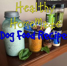 Healthy Home-Made Dog Food Recipe – Food, Wine & Poopy Diapers