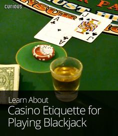 Casino Etiquette for Playing Blackjack