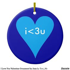 I Love You Valentine Ornament by Janz Valentines Design, Love Valentines, Love Stickers, Round Stickers, Presents For Him, Holiday Gifts, Holiday Decor, Love You, My Love