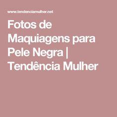 Fotos de Maquiagens para Pele Negra | Tendência Mulher