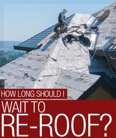 Do You Wonder How Long You Can Wait To Re Roof? You Need To Watch For Signs  That Your Roof Is Giving You That Itu0027s Time To Put On A New Roof.
