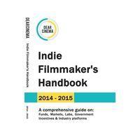 Indie Filmmaker's Handbook - DearCinema