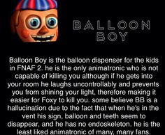 I don't hate Balloon Boy compared to Withered Foxy and The Puppet Five Nights At Freddy's, Fnaf Theories, Animatronic Fnaf, Its A Boy Balloons, Scary Games, Fnaf Sl, 2 Kind, Freddy 's, Fnaf Characters