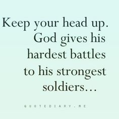 #soldieron #keepyourheadup #keepmoving #dontstop #youcandoit