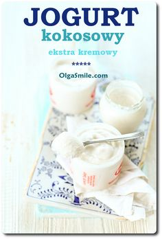 Jogurt kokosowy Coconut Yogurt Recipe, Yogurt Recipes, Vegan Recipes, Autoimmune Paleo, Kefir, Vegan Gluten Free, Cake Recipes, Nom Nom, Good Food