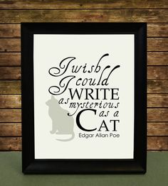 "Edgar Allan Poe Cat Lover Writing Quote Print ""I wish I could write as mysterious as a cat"""