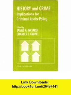 History and Crime Implications for Criminal Justice Policy (A Sage Focus Edition) (9780803914117) Charles E. Faupel, James A. Inciardi , ISBN-10: 0803914113  , ISBN-13: 978-0803914117 ,  , tutorials , pdf , ebook , torrent , downloads , rapidshare , filesonic , hotfile , megaupload , fileserve