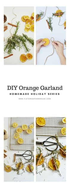 Learn how to make this beautiful orange garland with rosemary and cinnamon for a simple homemade holiday.