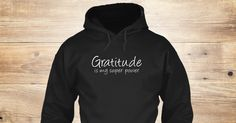 Discover Gratitude Is My Superpower Sweatshirt, a custom product made just for you by Teespring. With world-class production and customer support, your satisfaction is guaranteed. - Gratitude Is My Super Power