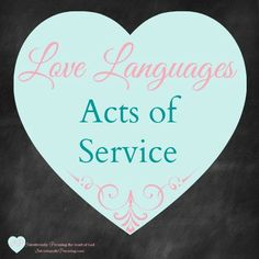 Love Languages - Acts of Service