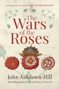 John Ashdown-Hill, whose research was instrumental in the discovery of Richard III's remains, offers a meticulous and engaging insight into the famous Wars of the Roses.