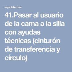41.Pasar al usuario de la cama a la silla con ayudas técnicas (cinturón de transferencia y círculo)