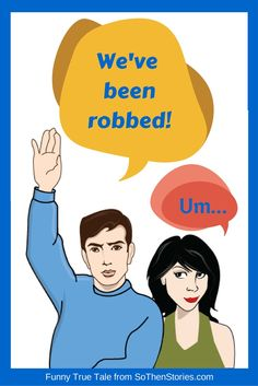 We've Been Robbed! And My Husband's Ready to Name Names!  But... #funny #robbery #theft #HOA #humor