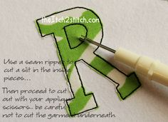 How 2 Guide - how to applique.  Never thought to use a seam ripper to get to the inside of the letters!