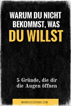 5 Gründe warum du nicht bekommst, was du willst Get what you want: Do you also know such people, to whom seemingly everything falls? Mind Thoughts, Mental Training, Abraham Hicks Quotes, Get What You Want, Mindful Living, Transformation Body, Self Development, Words Quotes, Good To Know