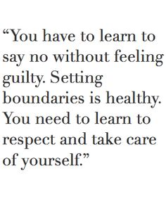 I really need to learn this. I open up, I don't set boundaries, and both end up getting hurt when it comes time for me to say I've had enough.