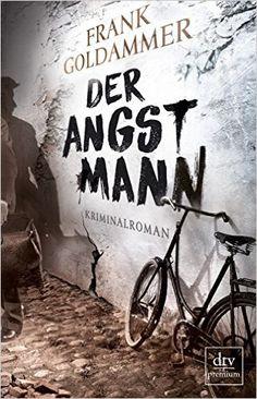 Buchvorstellung: Der Angstmann - Frank Goldammer http://www.mordsbuch.net/2016/09/22/buchvorstellung-der-angstmann-frank-goldammer/