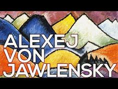 Alexej von Jawlensky: A collection of 690 works (HD) - YouTube