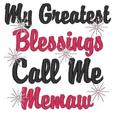 Items similar to My Greatest Blessings Call Me MiMi Embroidery Design, Just for Grandma, For and Hoops, Perfect to put on T-Shirts on Etsy Embroidery Designs, Embroidery Applique, Machine Embroidery, Mimi Love, Just Love, Aleta, Badass Quotes, Call Me, Cool Designs