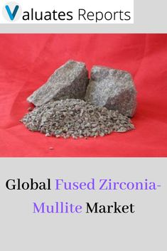 Global Fused Zirconia-Mullite Market Report 2019 - Market Size, Share, Price, Trend and Forecast is a professional and in-depth study on the current state of the global Fused Zirconia-Mullite industry.