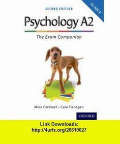 Psychology A2 - The Exam Companion for AQA A (9780199128907) Mike Cardwell, Cara Flanagan , ISBN-10: 0199128901  , ISBN-13: 978-0199128907 ,  , tutorials , pdf , ebook , torrent , downloads , rapidshare , filesonic , hotfile , megaupload , fileserve