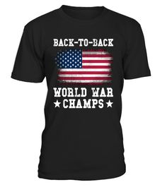 Teezily sells Unisex Tees Back-To-Back World War Champs Tee Shirt online ▻ Fast worldwide shipping ▻ Unique style, color and graphic ▻ Start shopping today! Funny Tee Shirts, Cool T Shirts, Us Independence Day, American Independence, American Flag, Anti Trump T Shirts, Us Labor Day, Blu Ray, Veterans Day