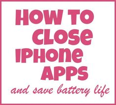 How to close iphone apps and save your battery life