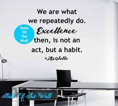 We are what we repeatedly do Wall Decal Sticker Art Decor