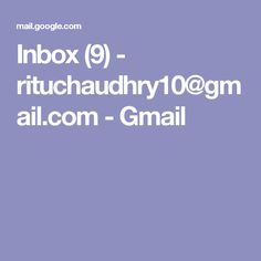 Inbox (9) - rituchaudhry10@gmail.com - Gmail