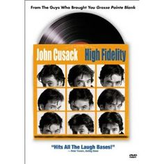 High Fidelity. Based on the novel by Nick Hornsby. Good stuff. :)