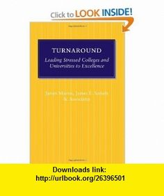 Turnaround Leading Stressed Colleges and Universities to Excellence (9780801890680) James Martin, James E. Samels , ISBN-10: 0801890683  , ISBN-13: 978-0801890680 ,  , tutorials , pdf , ebook , torrent , downloads , rapidshare , filesonic , hotfile , megaupload , fileserve