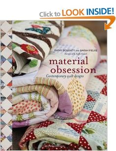 Material Obsession: Contemporary Quilt Designs  Kathy Doughty, Sarah Fielke