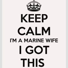 Keep Calm I'm a Marine Wife I've Got This posters slogan sayings encouragement uplifing posters quotes military spouse wife usmc Marine Corps