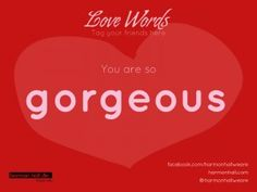 You are so gorgeous #LoveWords #HarmonHall