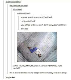 Hug jacket << Can I have a hug jacket and an all-bed room
