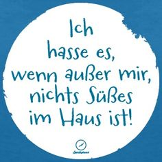 hasse es, wenn außer mir nichts Süßes im Haus ist T-Shirts - Frauen T-Shirt mit V-Ausschnitt Best Quotes, Funny Quotes, Sweet Words, The Words, Funny Moments, Feel Good, Quotations, Funny Pictures, Jokes