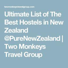 Ultimate List of The Best Hostels in New Zealand @PureNewZealand | Two Monkeys Travel Group