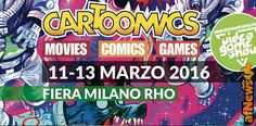Cartoomics, il programma - http://www.afnews.info/wordpress/2016/03/01/cartoomics-il-programma/
