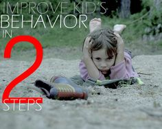 www.practiceofthe... IMPROVE KID\'S BEHAVIOR in 2 steps. So simple, every parent can learn something!