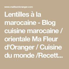Lentilles à la marocaine - Blog cuisine marocaine / orientale Ma Fleur d'Oranger / Cuisine du monde /Recettes simples et cratives