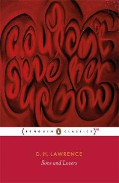 DH Lawrence, Sons and Lovers. Nice red theme going on here, hinting at all kinds of shenanigans without actually saying so...